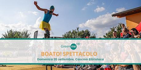 BOATO! Spettacolo di clownerie, acrobatica, magia e molto altro biglietti