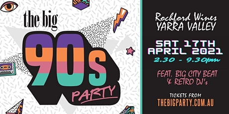 The Big 90's Party - Rochford Wines, Yarra Valley 2021 tickets