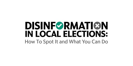 Disinformation in Local Elections: How to spot it and what you can do tickets