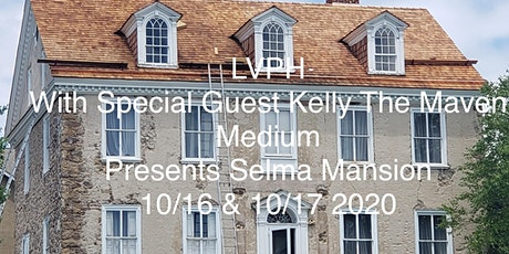 LVPH  &  Kelly The Maven Meduim presents Selma Mansion tickets