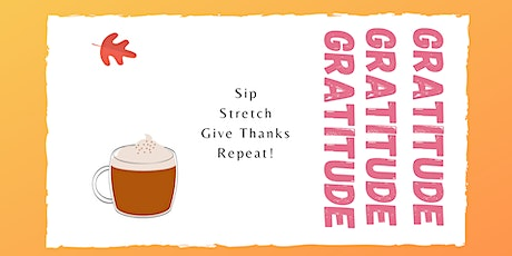 Sipping Gratitude, Stretching Away Stress tickets