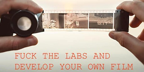 Fuck The Labs - Learn To Develop Your Own B&W Film! tickets