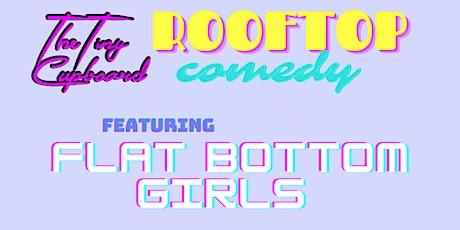 Flat Bottom Girls Rooftop Comedy Show tickets
