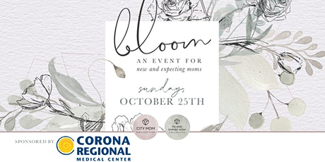 Bloom: A Virtual Event for New & Expectant Moms In The IE & So Cal! tickets