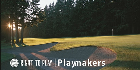Playmakers Vancouver Golf Tournament in Support of Right To Play tickets