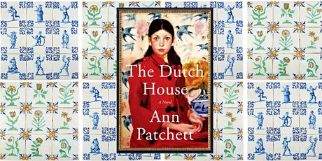 "Online Book Discussion: ""The Dutch House"" by Ann Patchett tickets"