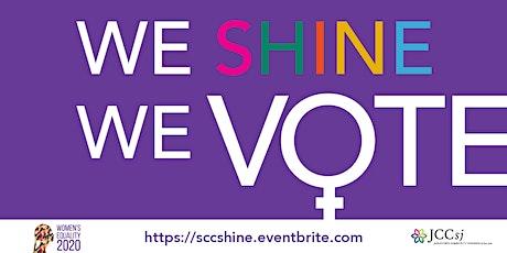 We Shine ~ We Vote tickets