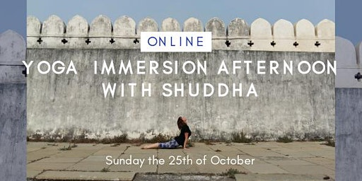 Yoga Immersion Afternoon with Shuddha