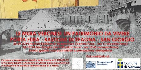 Le Mura veronesi: un patrimonio da vivere - Porta Fura - Bastione di Spagna biglietti