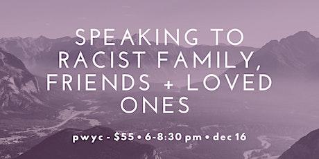 Shut it, Uncle Bob! Talking to Racist Loved Ones (Webinar) tickets