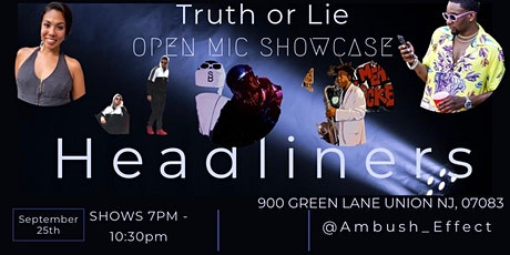 SPEAK YOUR TRUTH OR LIE _ OPEN MIC SHOWCASE tickets