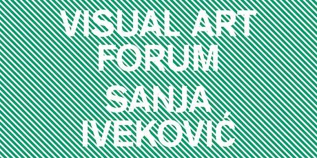 VISUAL ART FORUM: Sanja Iveković tickets
