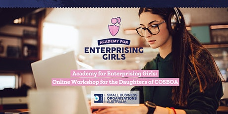 Academy for Enterprising Girls: Online Workshop for the Daughters of COSBOA
