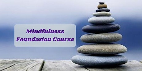 Mindfulness Foundation Online Course starts Oct 7 (4 sessions) tickets