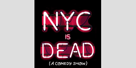 NYC is Dead (A Free Comedy Show) tickets