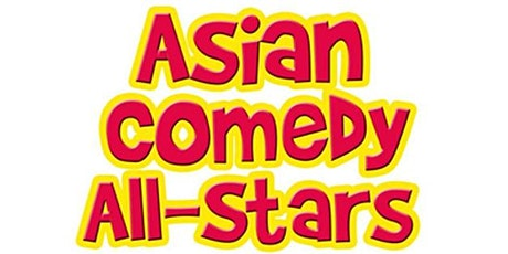 Asian Comedy All-Stars, Post Lockdown Edition! tickets