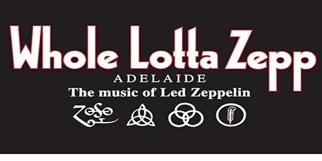 Whole Lotta Zepp Adelaide tickets