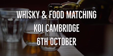 Whisky & Food Matching Koi Cambridge 6th October tickets