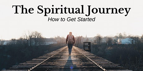The Spiritual Journey: How to Get Started tickets