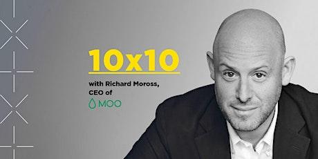 10x10 with Richard Moross of MOO.com tickets