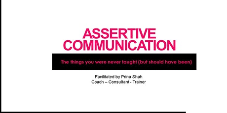 Assertive Communication - The things you should have been taught! tickets