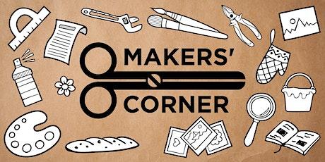 Maker's Corner tickets