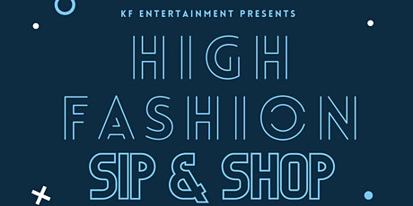 KF Entertainment Presents: HIGH FASHION Pop-Up Shop tickets
