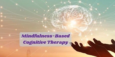 Mindfulness-Based Cognitive Therapy  Course starts Nov 3(8 online sessions) tickets
