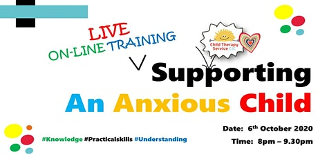 Supporting an Anxious Child - WEBINAR tickets
