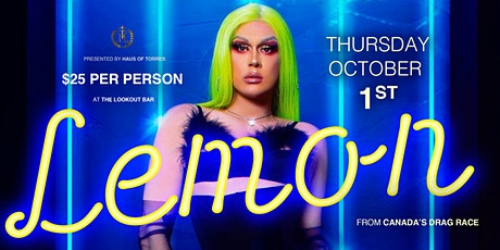 Canadas Drag Race Lemon at the Lookout Bar for 2 S tickets