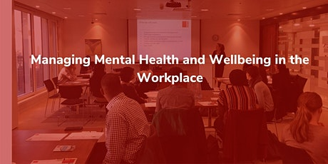 Managing Mental Health and Wellbeing in the Workplace tickets