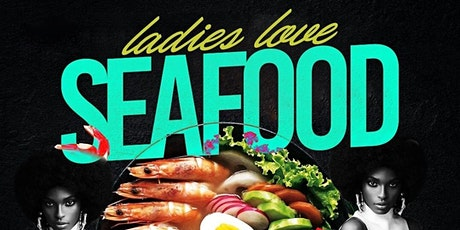 """Event Tycoon's Presents """"Ladies Love Seafood"""" tickets"""
