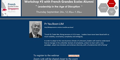 """Webinar """"Leadership in the Age of Disruption"""" with Pr. Yau Boon Lim billets"""