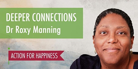 Deeper Connections - with Dr Roxy Manning tickets