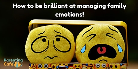 Learn to be brilliant at managing family emotions! tickets