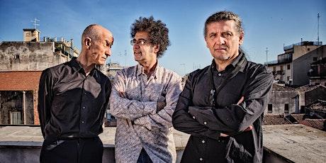 """Trio Servillo Girotto Mangalavite  in """"PARIENTES"""" biglietti"""