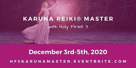 Holy Fire® 3 Karuna Reiki® Master Training - 3 Days Online OR In Person tickets
