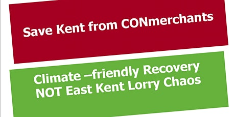 Drop-in Protest: Green Recovery for East Kent NOT lorry chaos tickets