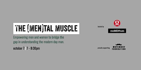The (Men)tal Muscle: Bridging the gap in understanding the modern day man tickets