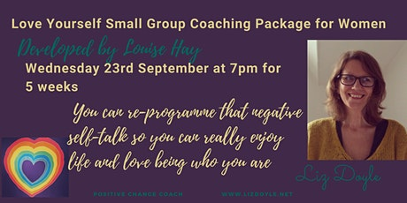 Love Yourself Small Group 5 Week Coaching Package for Women tickets