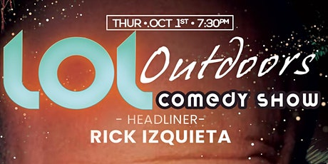 LOL Outdoors Comedy :Rick Izquieta at Andale!  10/01 -7:30 pm tickets