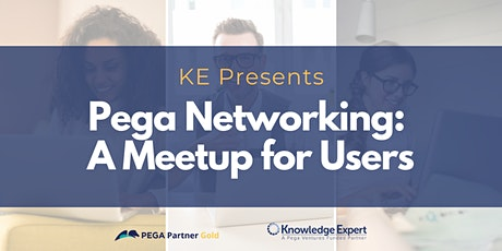 KE Presents: Pega Networking - A Meetup for Users tickets