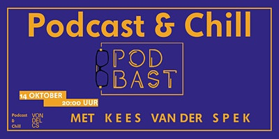 Podcast & Chill: PodBast met Kees van der Spek