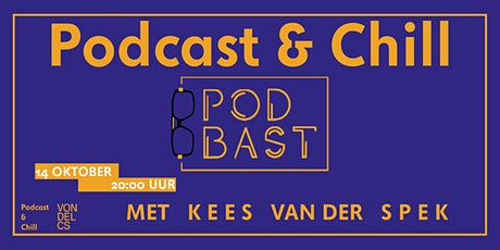 Podcast & Chill: PodBast met Kees van der Spek tickets