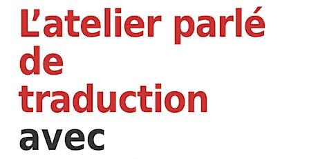 Atelier parlé de traduction avec Pascal Poyet #10 billets