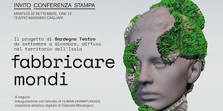 Conferenza Stampa Sardegna Teatro - Fabbricare Mondi biglietti