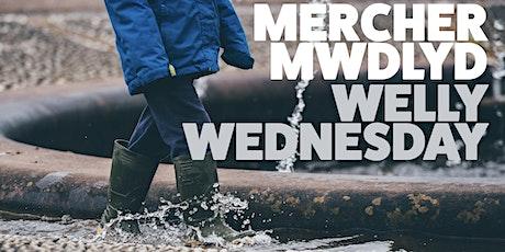 Welly Wednesday | Dydd Mercher Mwdlyd tickets
