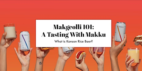 Makgeolli 101: A Tasting With  Makku tickets