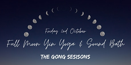 Full Moon Yin Yoga and Gong Bath: the Gong Sessions tickets