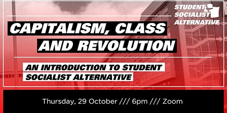 Capitalism, Class and Revolution: An Intro to Student Socialist Alternative tickets
